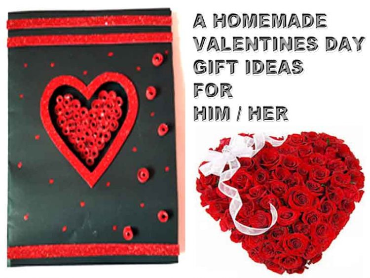 Valentines Day Ideas A Best Homemade Valentines Day Gift Him Or Her