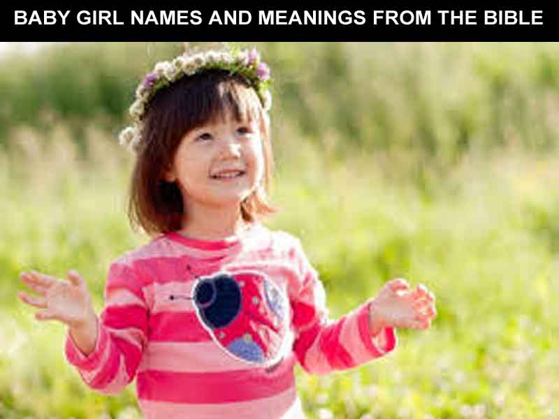 BABY GIRL NAMES AND MEANINGS FROM THE BIBLE