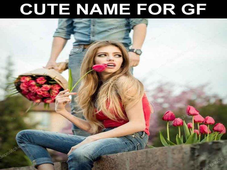 CUTE NAMES FOR GIRLFRIEND