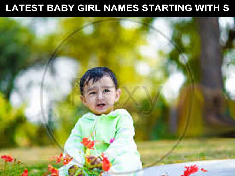 LATEST BABY GIRL NAMES STARTING WITH S