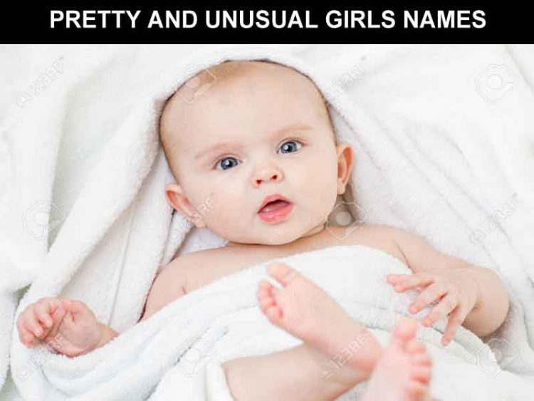 PRETTY AND UNUSUAL GIRLS NAMES