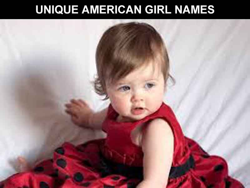 UNIQUE AMERICAN GIRL NAMES