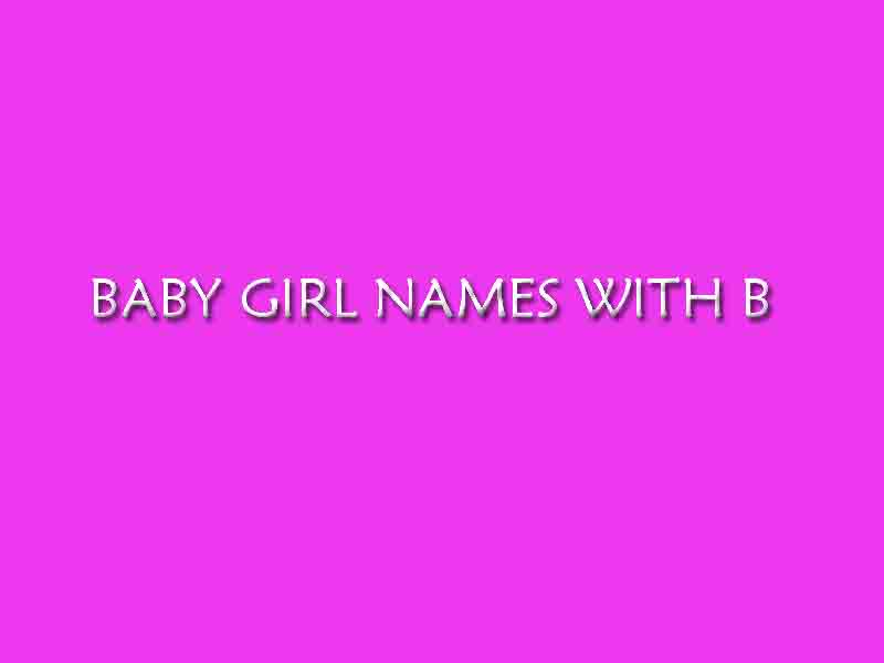 BABY GIRL NAMES WITH B