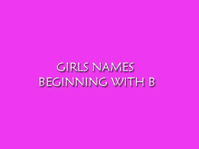GIRLS NAMES BEGINNING WITH B